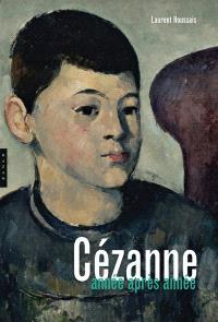 Cézanne : année par année