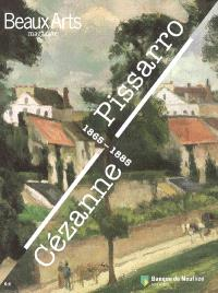 Cézanne, Pissarro : 1865-1885