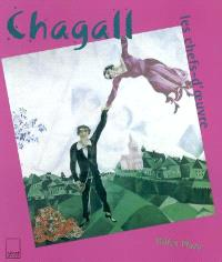 Chagall : les chefs-d'oeuvre