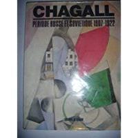Chagall : période russe et soviétique, 1907-1922