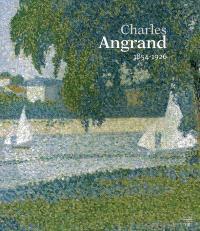 Charles Angrand, 1854-1926 : exposition, Musée de Pontoise, 1er avr.-2 juil. 2006