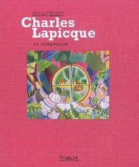 Charles Lapicque, le dérangeur