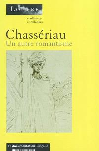 Chassériau (1819-1856), un autre romantisme : actes du colloque