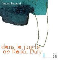 Dans La jungle de Raoul Dufy