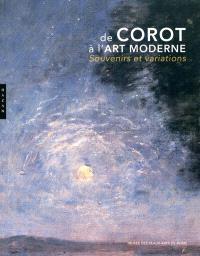 De Corot à l'art moderne : souvenirs et variations