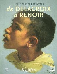 De Delacroix à Renoir, l'Algérie des peintres