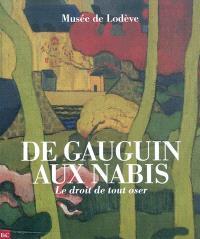 De Gauguin aux nabis : le droit de tout oser : exposition, Musée de Lodève, 12 juin-14 novembre 2010
