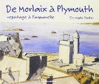 De Morlaix à Plymouth : reportage à l'aquarelle