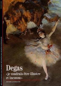 Degas : je voudrais être illustre et inconnu