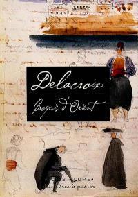 Delacroix, croquis d'Orient