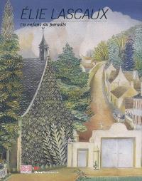 Elie Lascaux : un enfant du paradis
