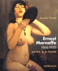 Ernest Marneffe : 1866-1920, peintre de la femme