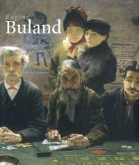 Eugène Buland : aux limites du réalisme : 1852-1926