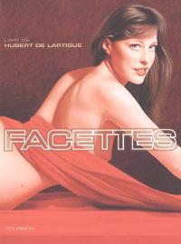 Facettes : l'art de Hubert de Lartigue