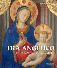 Fra Angelico et les maîtres de la lumière : exposition, Paris, Musée Jacquemart-André, du 23 septembre 2011 au 16 janvier 2012