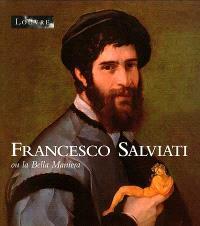 Francesco Salviati ou la bella maniera : exposition, Rome, Villa Médicis, 29 janv.-29 mars 1998 ; Paris, Musée du Louvre, 30 avr.-29 juin 1998