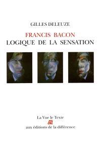 Francis Bacon : logique de la sensation