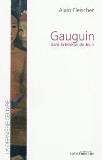Gauguin dans la Maison du Jouir