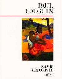 Gauguin, sa vie, son oeuvre