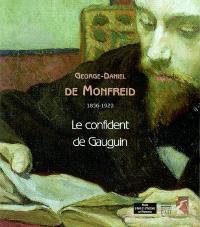 Georges-Daniel de Monfreid (1856-1929) : le confident de Gauguin : exposition, Alençon, Musée des beaux-arts et de la dentelle, 14 juin-28 sept. 2003 ; Narbonne, Musée d'art et d'histoire, 20 oct. 2003-18 janvier 2004