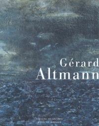 Gérard Altmann : regards sur cinquante ans de peinture : exposition au Musée de Morlaix, juin-octobre 2007