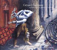 Gérard Garouste : la Bourgogne, la famille et l'eau tiède