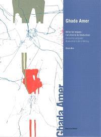 Ghada Amer : l'art d'écrire de Ghada Amer : exposition, Genève, Galerie Guy Bärtschi, 7 févr.-8 avril 2002