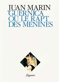 Guernica ou le Rapt des Ménines
