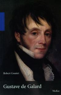 Gustave de Galard : un peintre bordelais à l'époque romantique, 1779-1841