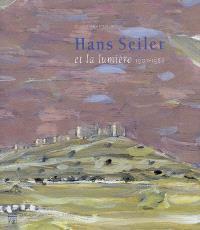 Hans Seiler et la lumière, 1907-1986