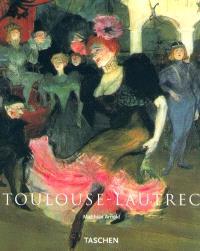 Henri de Toulouse-Lautrec, 1864-1901 : le théâtre de la vie