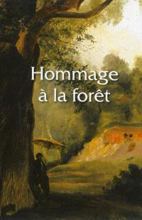 Hommage à la forêt