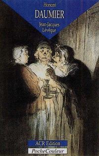 Honoré Daumier, 1808-1879 : les dessins d'une Comédie humaine