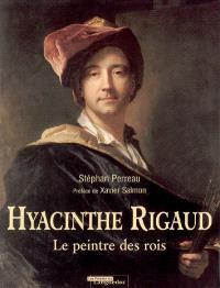 Hyacinthe Rigaud : 1659-1743 : le peintre des rois