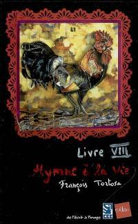 Hymne à la vie : livre VIII