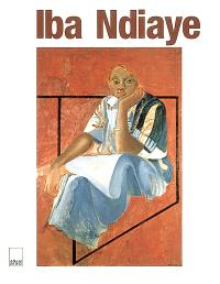 Iba Ndiaye : peintre entre continents : Vous avez dit primitif ? = Iba Ndiaye : painter between continents : primitive ? says who ?