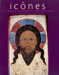 Icônes : le monde orthodoxe après Byzance