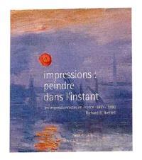 Impressions, peindre dans l'instant : les impressionnistes en France 1860-1890 : exposition, Londres, National Gallery, 1er nov. 2000-28 janv. 2001