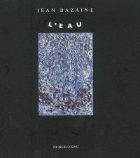 Jean Bazaine, l'eau
