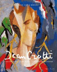 Jean Crotti : l'oeuvre peint, 1900-1958 : catalogue raisonné