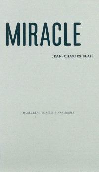 Jean-Charles Blais, Miracle : exposition, Arles, musée Réattu, 8 juillet-10 octobre 2004