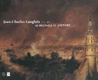 Jean-Charles Langlois, 1789-1870 : le spectacle de l'histoire