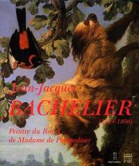 Jean-Jacques Bachelier, 1724-1806 : peintre du roi et de madame de Pompadour