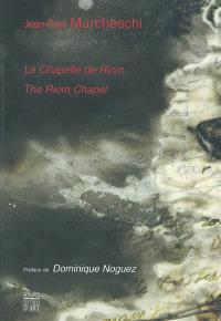 Jean-Paul Marcheschi : chapelle de Riom : exposition, musée régional d'Auvergne de Riom, 14 déc. 2003-31 déc. 2004 = Jean-Paul Marcheschi : Riom's chapel