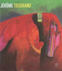 Jérôme Tisserand : Le passage : expositions, Albi, Hôtel de Rochegude, 8 au 30 avril 2005 ; Chartres, Conseil général d'Eure-et-Loir, 17 juin au 23 septembre 2005 ; Jouy, Moulin de Lambouray, 18 juin au 25 septembre 2005
