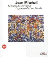 Joan Mitchell, la peinture des deux mondes : exposition, Giverny, Musée des impressionnismes, du 23 août au 31 octobre 2009