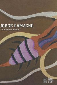 Jorge Camacho : le miroir au mirages