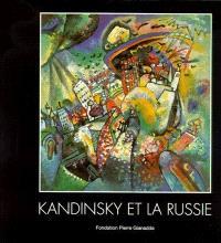 Kandinsky et la Russie : exposition, Fondation Pierre Gianadda, 28 janvier-12 juin 2000