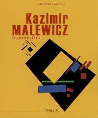 Kazimir Malewicz : le peintre absolu