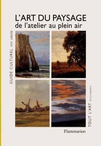 L'art du paysage en France : de l'atelier au plein air